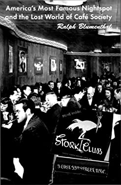 The Stork Club: American's Most Famous Nightspot and the Lost World of Cafe Society 9780316105316