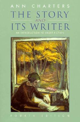 The Story & Its Writer: An Introduction to Short Fiction