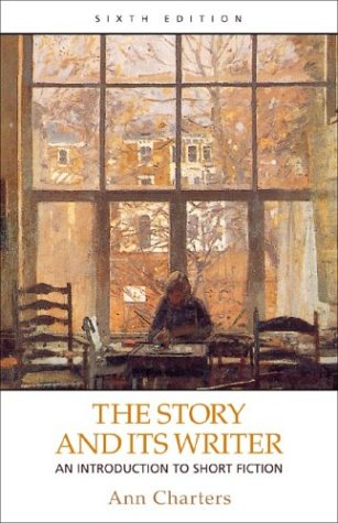 The Story and Its Writer: An Introduction to Short Fiction 9780312397296