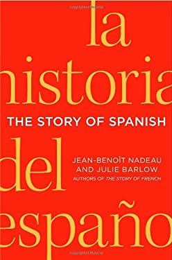 The Story of Spanish 9780312656027