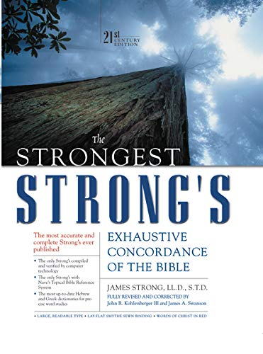 The Strongest Strong's Exhaustive Concordance of the Bible: 21st Century Edition 9780310233435