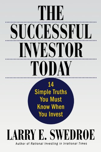 The Successful Investor Today: 14 Simple Truths You Must Know When You Invest 9780312309800
