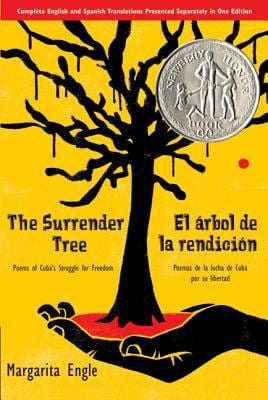 The Surrender Tree/El Arbol de La Rendicion: Poems of Cuba's Struggle for Freedom/Poemas de La Lucha de Cuba Por Su Libertad 9780312608712