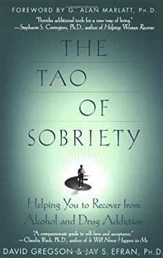 The Tao of Sobriety: Helping You to Recover from Alcohol and Drug Addiction 9780312242503