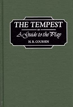 The Tempest: A Guide to the Play 9780313311918