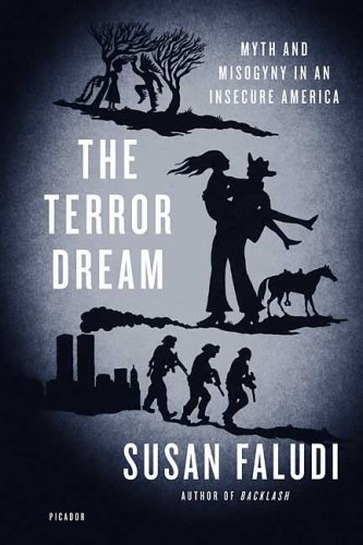 The Terror Dream: Myth and Misogyny in an Insecure America 9780312428006