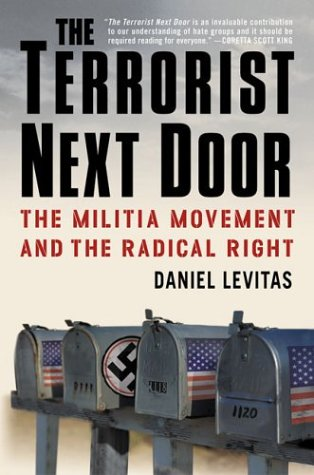 The Terrorist Next Door: The Militia Movement and the Radical Right 9780312320416
