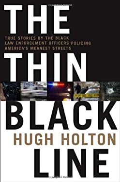 The Thin Black Line: True Stories by Black Law Enforcement Officers Policing America's Meanest Streets 9780312868208