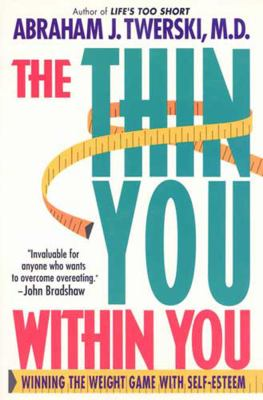 The Thin You Within You: Winning the Weight Game with Self-Esteem 9780312200336