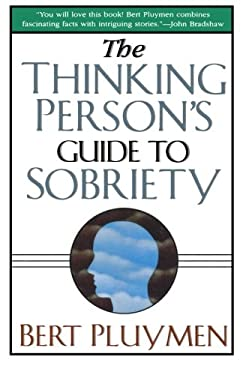 The Thinking Person's Guide to Sobriety 9780312254285