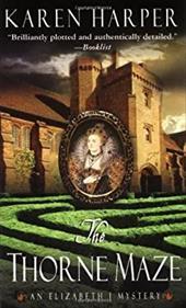 The Thorne Maze: An Elizabeth I Mystery 957852