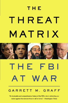 The Threat Matrix: The FBI at War 9780316068604