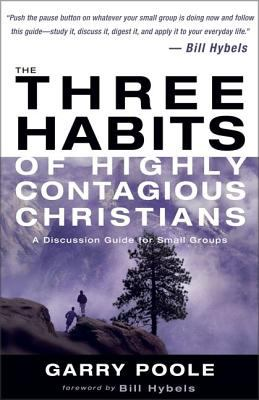 The Three Habits of Highly Contagious Christians: A Discussion Guide for Small Groups 9780310244967