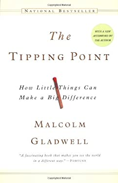 The Tipping Point: How Little Things Can Make a Big Difference 9780316346627
