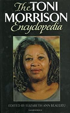 The Toni Morrison Encyclopedia - Beaulieu, Elizabeth Ann