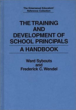 The Training and Development of School Principals: A Handbook 9780313285561