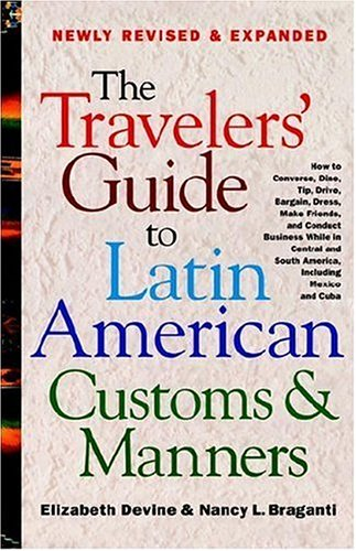 The Travelers' Guide to Latin American Customs and Manners 9780312264017