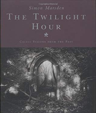 The Twilight Hour: Celtic Visions from the Past 9780316645379