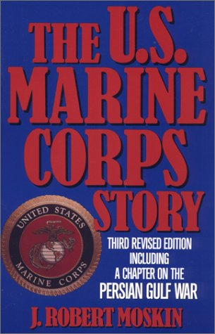 The U.S. Marine Corps Story: Third Revised Edition 9780316585583