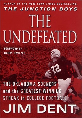 The Undefeated: The Oklahoma Sooners and the Greatest Winning Streak in College Football 9780312266561