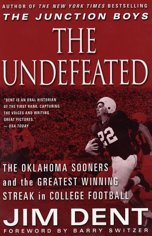 The Undefeated: The Oklahoma Sooners and the Greatest Winning Streak in College Football 9780312303266