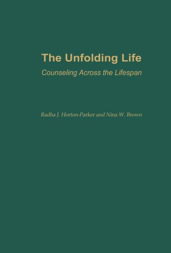 The Unfolding Life: Counseling Across the Lifespan 9780313360510