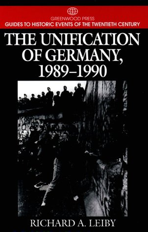 The Unification of Germany, 1989-1990 9780313299698