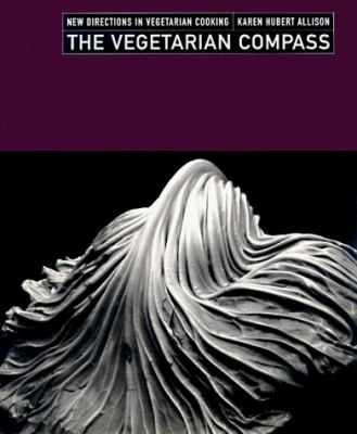 The Vegetarian Compass: New Directions in Vegetarian Cooking 9780316038430