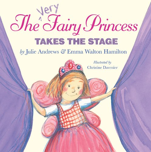The Very Fairy Princess Takes the Stage 9780316040525
