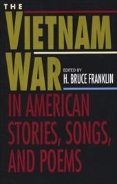 The Vietnam War in American Stories, Songs, and Poems 916792