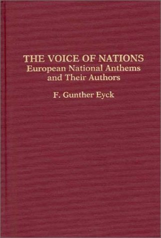 The Voice of Nations: European National Anthems and Their Authors 9780313293207