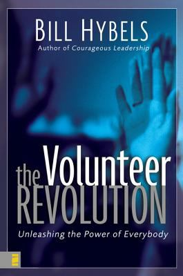 The Volunteer Revolution: Unleashing the Power of Everybody 9780310252382
