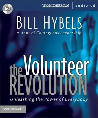 The Volunteer Revolution: Unleashing the Power of Everybody 9780310253099