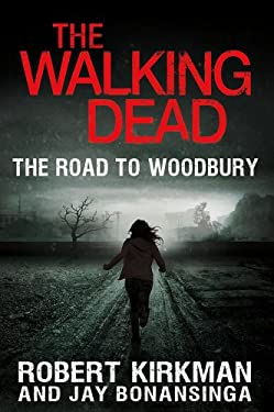 The Walking Dead: The Road to Woodbury 9780312547745