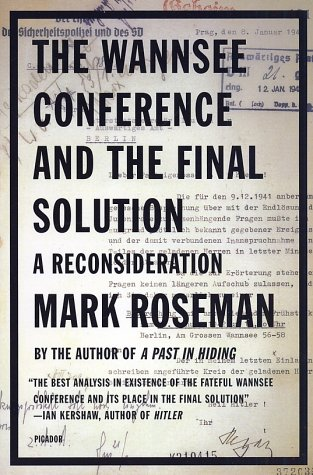 The Wannsee Conference and the Final Solution: A Reconsideration 9780312422349