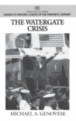 The Watergate Crisis 9780313298783
