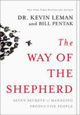 The Way of the Shepherd: 7 Ancient Secrets to Managing Productive People 9780310250975