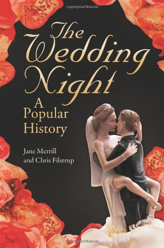 The Wedding Night: A Popular History 9780313392108