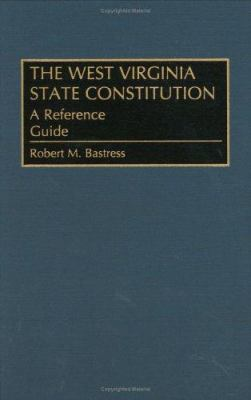 The West Virginia State Constitution: A Reference Guide 9780313274091