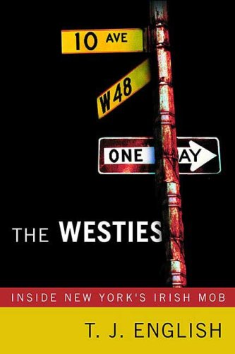 The Westies: Inside New York's Irish Mob 9780312362843