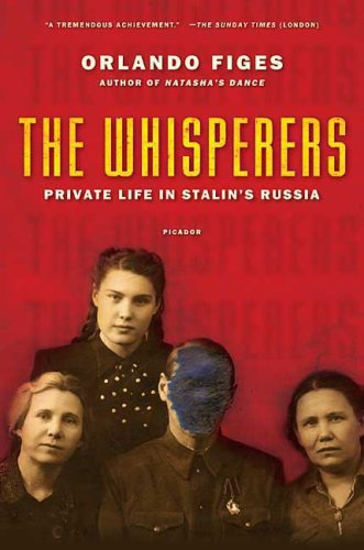 The Whisperers: Private Life in Stalin's Russia 9780312428037