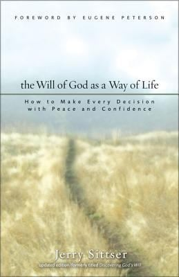 The Will of God as a Way of Life: How to Make Every Decision with Peace and Confidence