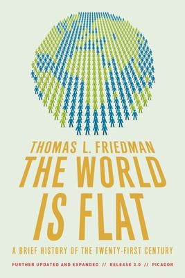 The World Is Flat: A Brief History of the Twenty-First Century 9780312425074