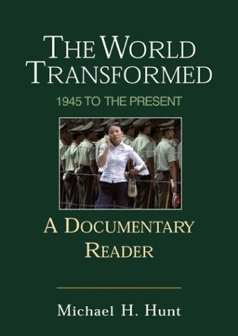 The World Transformed: 1945 to the Present: A Documentary Reader 9780312402969