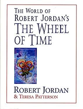 The World of Robert Jordan's the Wheel of Time 9780312862190
