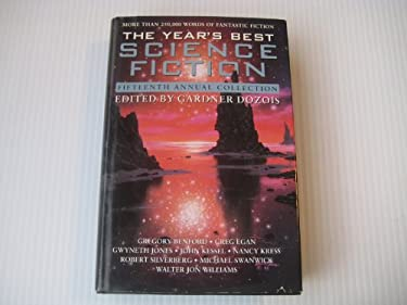 The Year's Best Science Fiction: Fifteenth Annual Collection 9780312187798