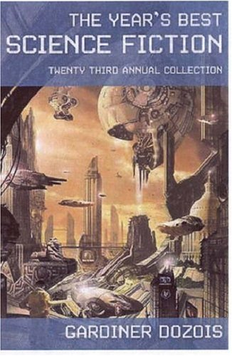 The Year's Best Science Fiction: Twenty-Third Annual Collection 9780312353346