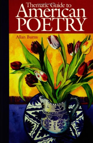 Thematic Guide to American Poetry