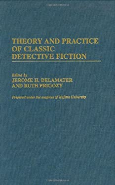 Theory and Practice of Classic Detective Fiction 9780313304620