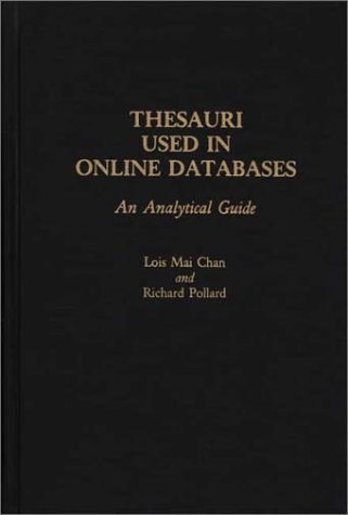 Thesauri Used in Online Databases: An Analytical Guide 9780313257889